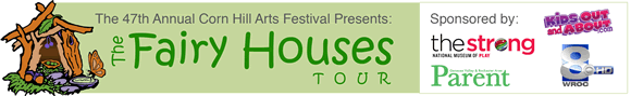 The Fairy Houses Tour will be at the 2015 Corn Hill Arts Festival in historic Corn Hill, Rochester, NY.